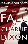 The Fall of Charlie Dixon
