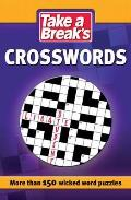 Take a Break's Crosswords: More Than 200 Wicked Word Puzzles