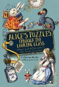 Alice's Puzzles Through the Looking Glass: A Frabjous Puzzle Challenge Inspired by Lewis Carroll's Classic Fantasy
