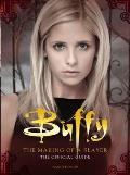Buffy the Vampire Slayer - the Making of a Slayer: the Official Guide