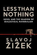 Less Than Nothing Hegel & the Shadow of Dialectical Materialism