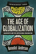 Age of Globalization Anarchists & the Anticolonial Imagination