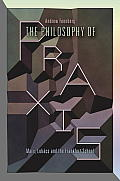 The Philosophy of Praxis: Marx, Luk?cs and the Frankfurt School