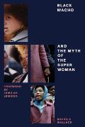 Black Macho & The Myth Of The Superwoman