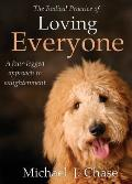 Radical Practice of Loving Everyone: a Four-legged Approach To Enlightenment