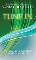 Tune In Let Your Intuition Guide You to Fulfilment & Flow