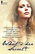 What's Her Secret?: Secret Seductress/The Submissive's Secret/Ashes to Flames/Last Call/Her Secret Ingredient/Secret Identity
