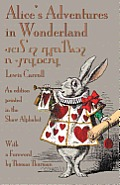 Alice's Adventures in Wonderland: An Edition Printed in the Shaw Alphabet