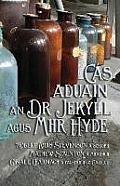 C?s Aduain an Dr Jekyll agus Mhr Hyde: Strange Case of Dr Jekyll and Mr Hyde in Irish
