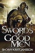 Swords of Good Men Valhalla Saga Book 1