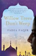 Willow Trees Don't Weep