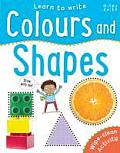 Learn to Write - Colours and Shapes: Wipe-Clean & Every Page Space to Trace