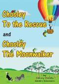 Chooley to the Rescue and Chooley the Moonwalker