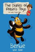 Bertie the Bee: the Diaries of Robin's Toys