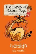 Geraldo the Giraffe: the Diaries of Robin's Toys