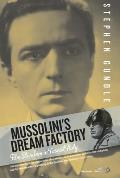 Mussolini's Dream Factory: Film Stardom in Fascist Italy. Stephen Gundle