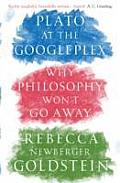 Plato at the Googleplex Why Philosophy Wont Go Away