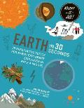 Earth in 30 Seconds 30 Fascinating Topics for Earth Explorers Explained in Half a Minute