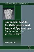 Biomedical Textiles for Orthopaedic and Surgical Applications