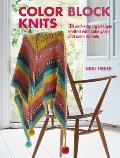 Color Block Knits 35 self striping designs knitted with cake yarns & color wheels