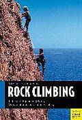Rock Climbing: Technique/Equipment/Safety - With an Introduction to Indoor Climbing