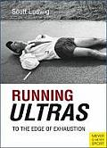 Running Ultras To the Edge of Exhaustion