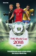 World Cup 2018 Book Everything You Need to Know About the Soccer World Cup