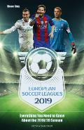 European Soccer Leagues 2019: Everything You Need to Know about the 2019/20 Season