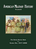 American Military History Volume 2: The United States Army in a Global Era, 1917-2010