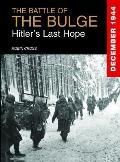 Battle of the Bulge Hitlers Last Hope