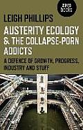 Austerity Ecology & the Collapse Porn Addicts