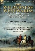 The Wilderness Westwards: American Trappers & the Oregon Expeditions of the Early 19th Century-Journal of a Trapper or Nine Years in the Rocky M