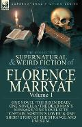The Collected Supernatural and Weird Fiction of Florence Marryat: Volume 1-One Novel 'The Risen Dead, ' One Novella 'The Dead Man's Message, ' One Nov