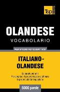 Vocabolario Italiano-Olandese per studio autodidattico - 5000 parole