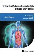 Evidence Based Medicine and Examination Skills: Translating Theory to Practice - Gastroenterology; Cardiology; Respiratory Medicine