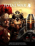 The Art of Total War: From the Samurai of Japan to the Legions of the North