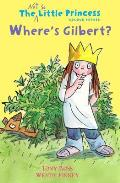 Where's Gilbert? (the Not So Little Princess)
