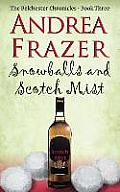 Snowballs and a Scotch Mist