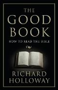 Good Book: How To Read the Bible