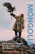 Mongolia A Political History of the Land and its People