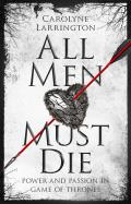 All Men Must Die: Power and Passion in Game of Thrones