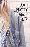 Am I Pretty Enough Yet?part 1
