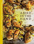 Bird in the Hand Chicken recipes for every day & every mood