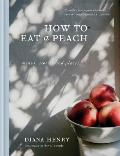 How to Eat a Peach: Menus, Stories, and Places