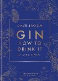 Gin How to Drink it 125 Gins 4 Ways