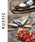 Rustic Simply Delicious Food for Everyday Feasts