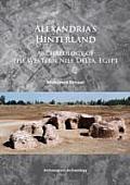 Alexandria's Hinterland: Archaeology of the Western Nile Delta, Egypt