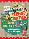 23 Things to Do Before You are 11 & one half