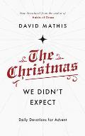 The Christmas We Didn't Expect: Daily Devotions for Advent