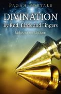 Pagan Portals Divination By Rod Birds & Fingers